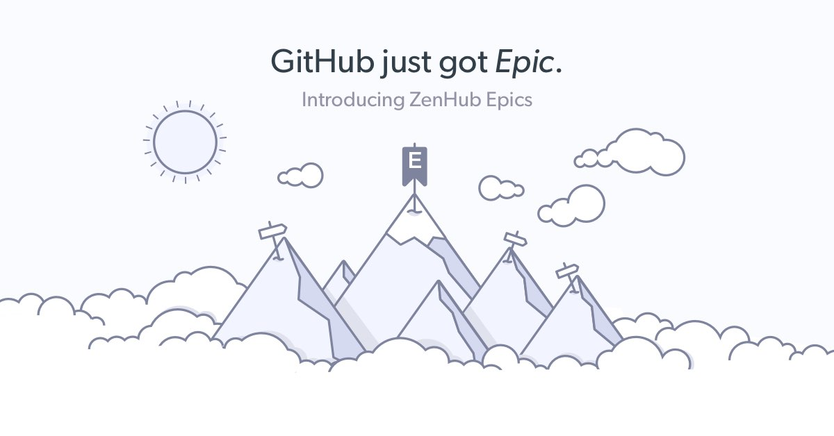 Working with Epics inside GitHub: Introducing ZenHub Epics