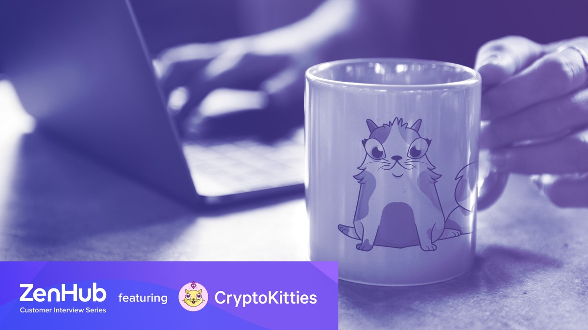 How Project Management With ZenHub Helped Create CryptoKitties
