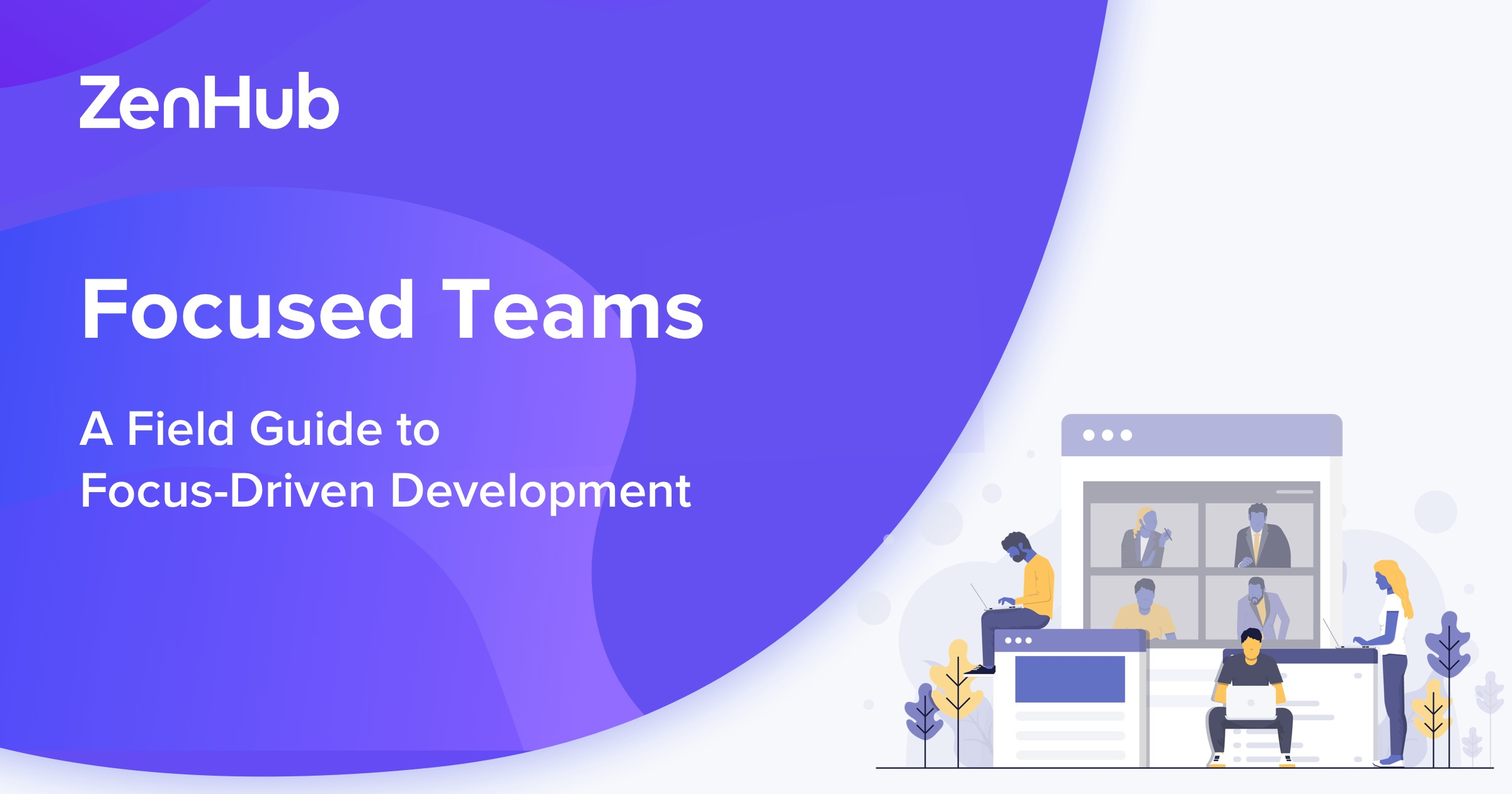 The Ultimate Guide to Focus-Driven Development Teams (Free eBook)
