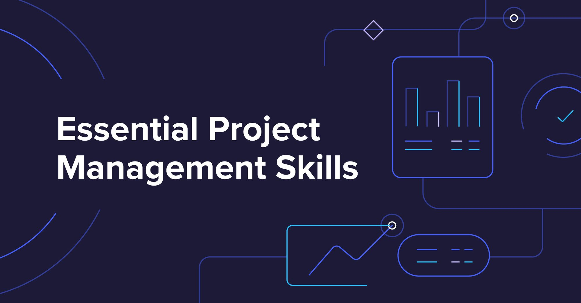 8 Key Project Management Skills to Keep Up with Career Demands