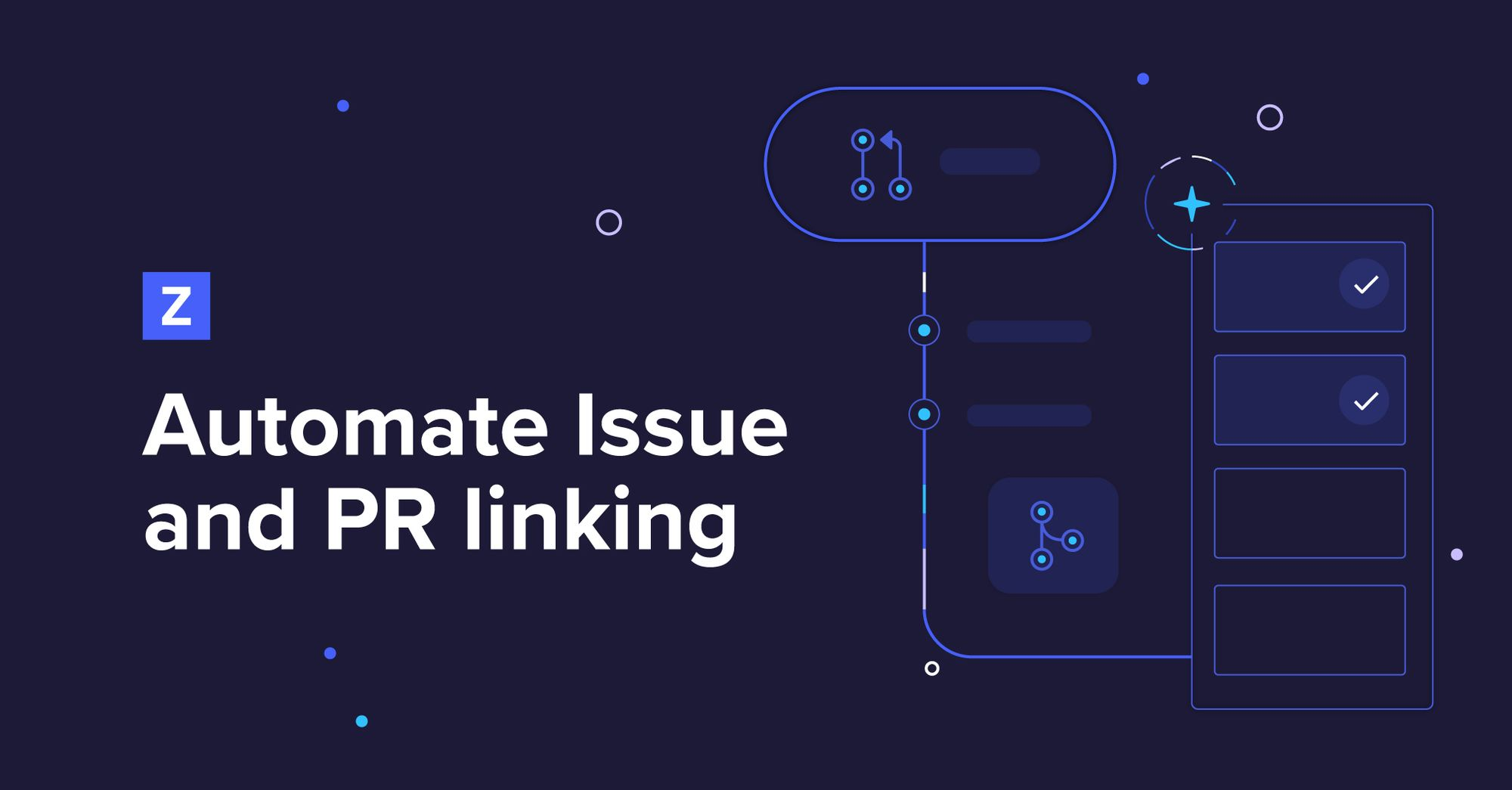 Connect issues and pull requests faster with automation, GitHub keywords, and more